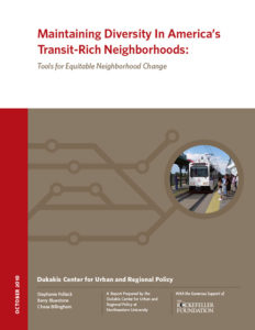 The Dukakis Center at Northeastern University – Maintaining Diversity in America's Transit-Rich Neighborhoods Report